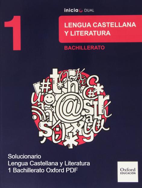 Solucionario Lengua Castellana y Literatura 1 Bachillerato Oxford PDF
